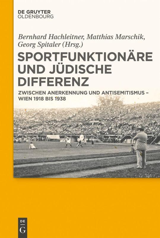 Bucheinband von 'Sportfunktionäre und jüdische Differenz - Zwischen Anerkennung und Antisemitismus – Wien 1918 bis 1938'