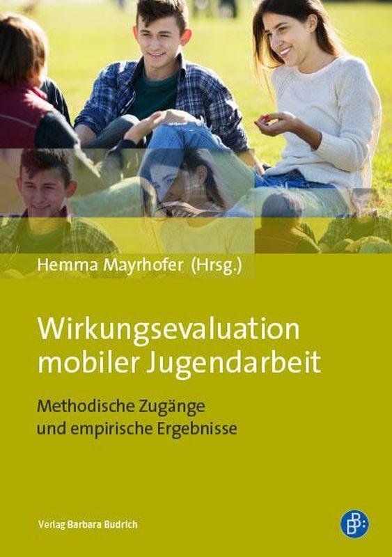 Cover of the book 'Wirkungsevaluation mobiler Jugendarbeit - Methodische Zugänge und empirische Ergebnisse'