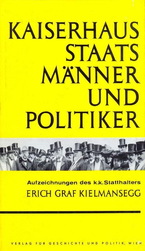 Bucheinband von 'Kaiserhaus Staatsmänner und Politiker - Aufzeichnungen des k.k. Statthalters Erich Graf Kielmansegg'