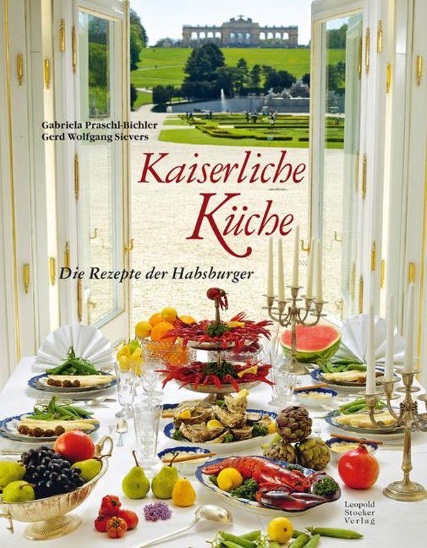Bucheinband von 'Kaiserliche Küche - Die Rezepte der Habsburger'