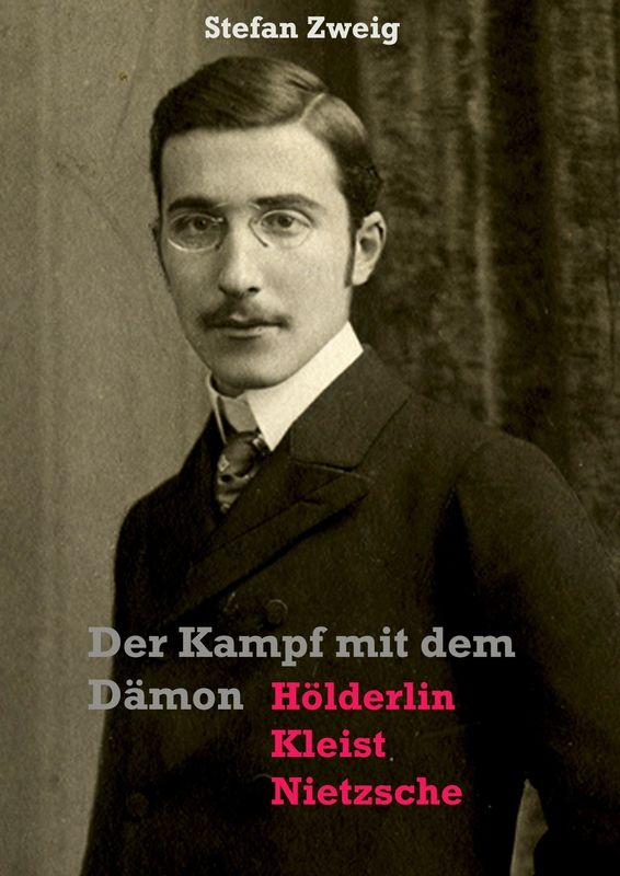 Bucheinband von 'Der Kampf mit dem Dämon - Hölderlin · Kleist · Nietzsche'