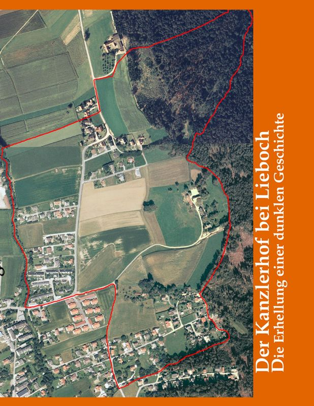 Bucheinband von Der Kanzlerhof bei Lieboch - Die Erhellung einer dunklen Geschichte