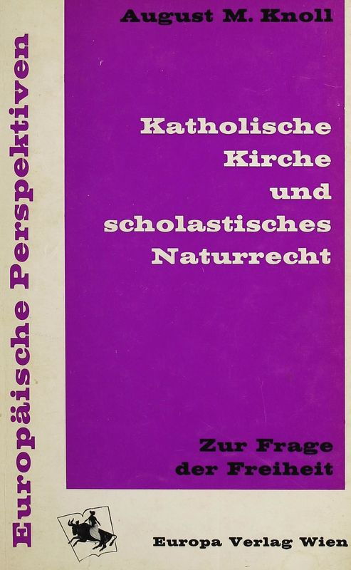 Bucheinband von 'Katholische Kirche und scholastisches Naturrecht - Die Frage zur Freiheit'