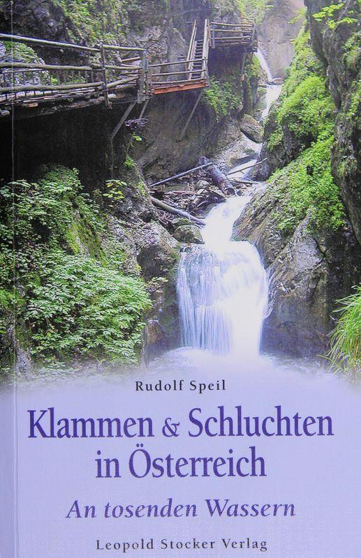 Bucheinband von 'Klammen und Schluchten in Österreich  - An tosenden Wassern'