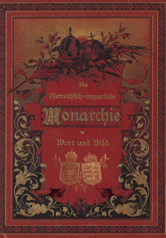 Bucheinband von 'Die österreichisch-ungarische Monarchie in Wort und Bild - Übersichtsband, 1. Abteilung: Geschichtlicher Teil, Band 3'
