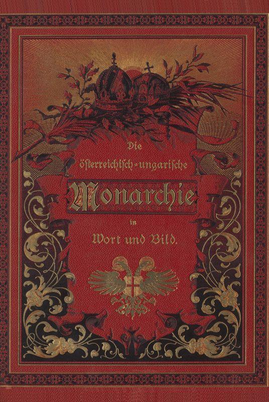 Bucheinband von 'Die österreichisch-ungarische Monarchie in Wort und Bild - Steiermark, Band 7'
