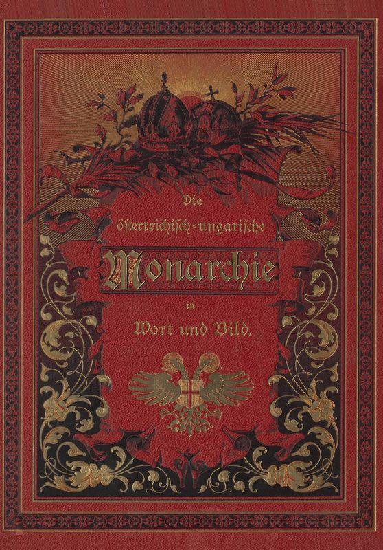 Bucheinband von 'Die österreichisch-ungarische Monarchie in Wort und Bild - Tirol und Vorarlberg, Band 13'