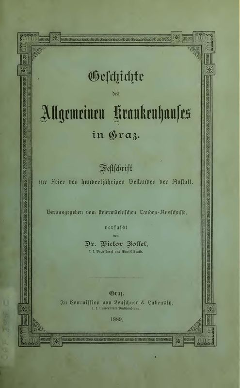 Bucheinband von 'Geschichte des Allgemeinen Krankenhauses in Graz - Festschrift zur Feier des hundertjährigen Bestandes der Anstalt'
