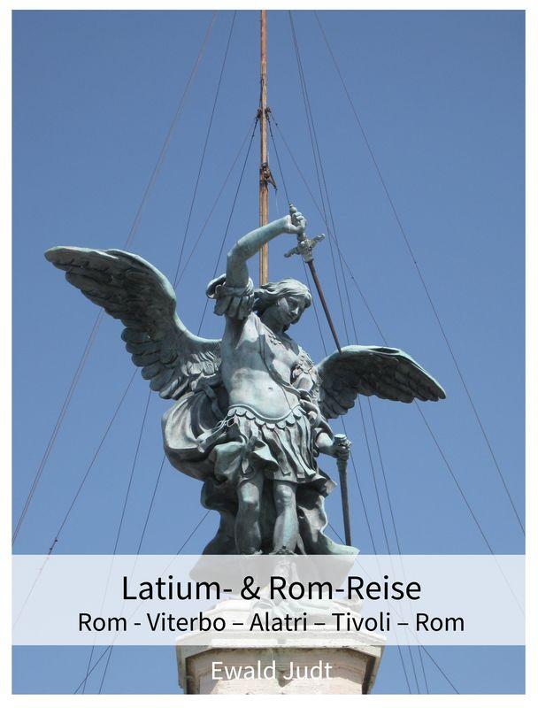 Bucheinband von 'Latium- & Rom-Reise - Rom - Viterbo – Alatri – Tivoli – Rom'