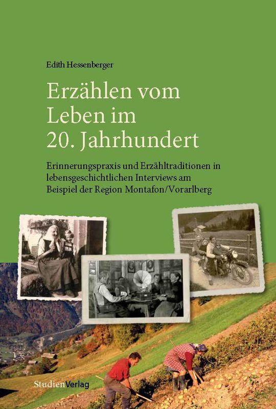 Bucheinband von 'Erzählen vom Leben im 20. Jahrhundert - Erinnerungspraxis und Erzähltraditionen in lebensgeschichtlichen Interviews am Beispiel der Region Montafon/Vorarlberg'