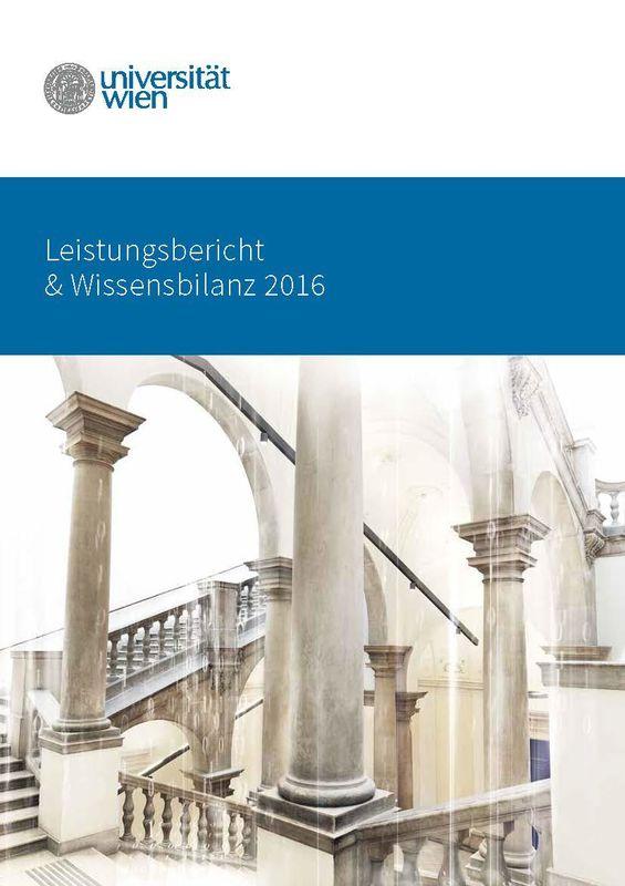 Bucheinband von 'Leistungsbericht & Wissensbilanz 2016 der Universität Wien'