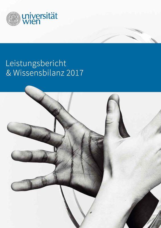 Bucheinband von 'Leistungsbericht & Wissensbilanz 2017 der Universität Wien'