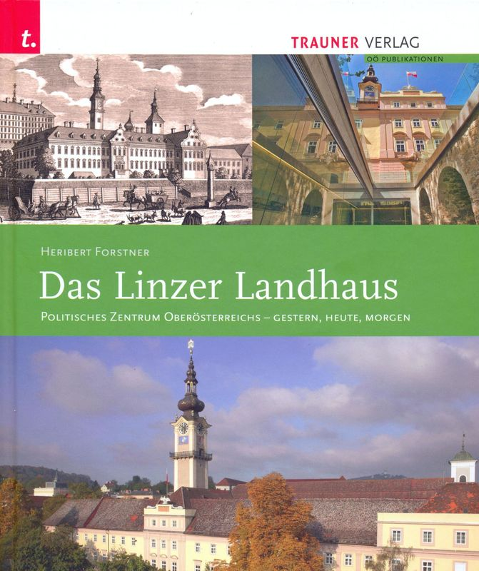 Bucheinband von 'Das Linzer Landhaus - Politisches Zentrum Oberösterreichs - Gestern, Heute, Morgen'
