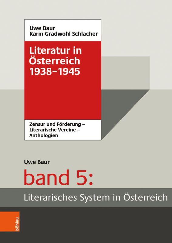 Bucheinband von 'Literarisches System in Österreich 1933/1938–1945 - Zensur und Förderung – Literarische Vereine – Anthologien'