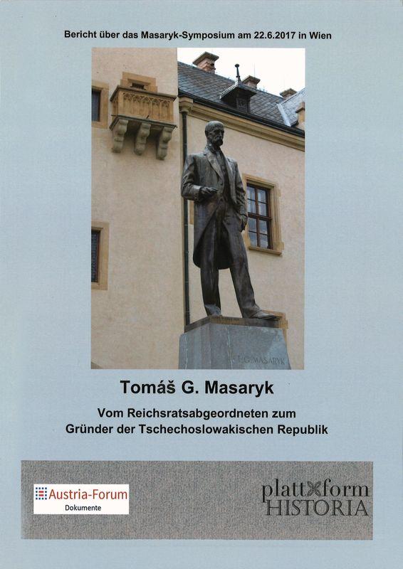 Bucheinband von Tomas G. Masaryk - Vom Reichsratsabgeordneten zum Gründer der Tschechoslowakischer Republik