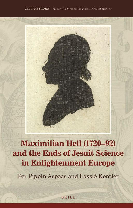 Bucheinband von 'Maximilian Hell (1720–92) - And the Ends of Jesuit Science in Enlightenment Europe'