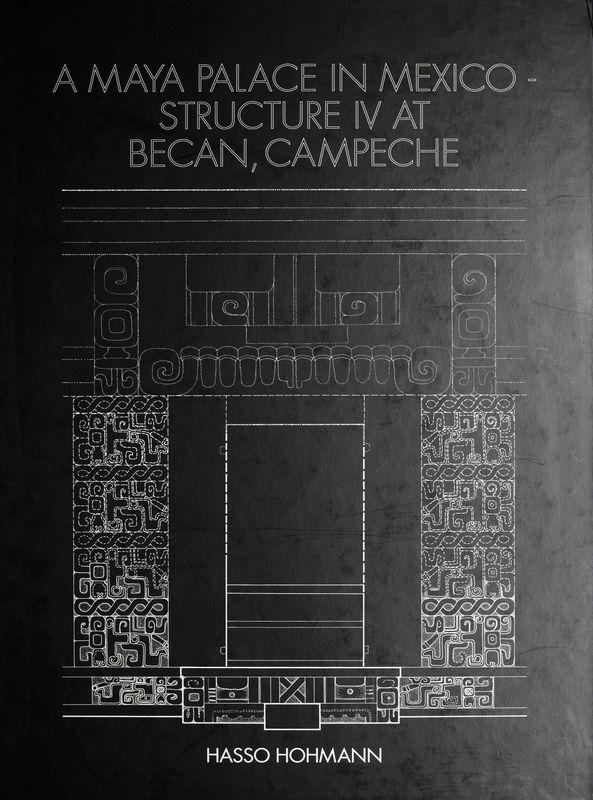 Bucheinband von 'A Maya Palace in Mexico - Structure IV at Becan, Campeche'