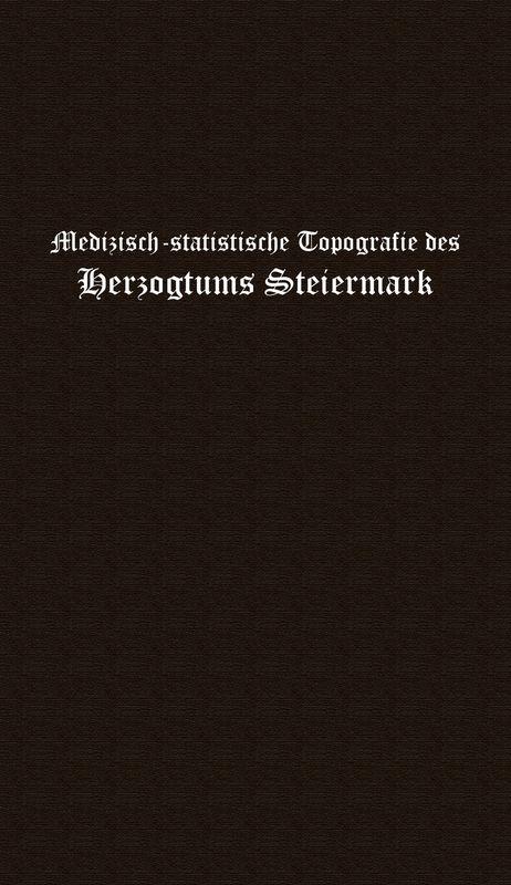 Bucheinband von 'Medizinisch-statistische Topografie des Herzogtumes Steiermark'