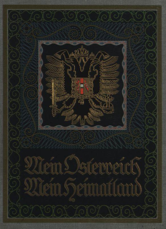 Bucheinband von 'Mein Österreich, mein Heimatland - Illustrierte Volks- und Vaterlandskunde des Österreichischen Kaiserstaates, Band 1'
