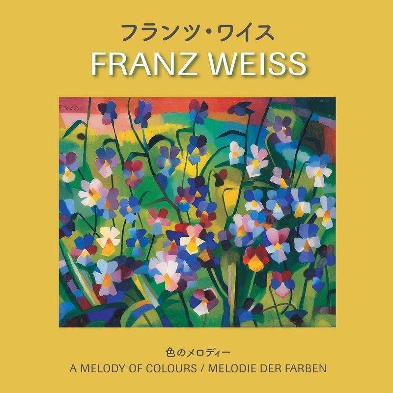 Bucheinband von 'FRANZ WEISS . Melodie der Farben - 色のメロディー - A Melody of Colours - Melodie der Farben'