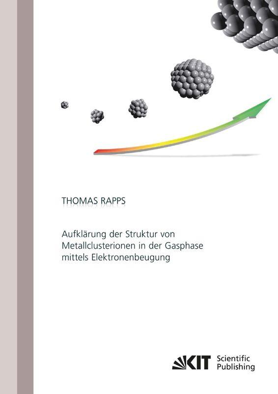 Bucheinband von 'Aufklärung der Struktur von Metallclusterionen in der Gasphase mittels Elektronenbeugung'