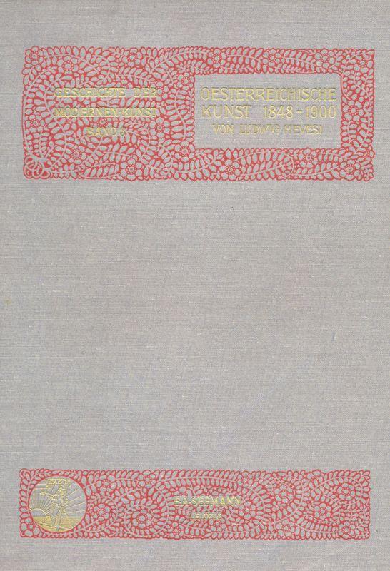 Cover of the book 'Geschichte der Modernen Kunst - Oesterreichische Kunst 1848-1900, Volume 3'