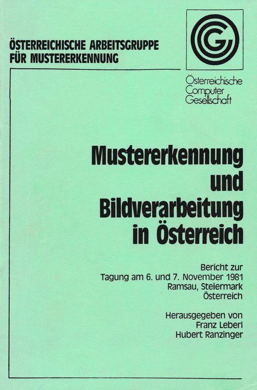 Cover of the book 'Mustererkennung und Bildverarbietung in Österreich - Bericht zur Tagung am 6. und 7. November 1981'