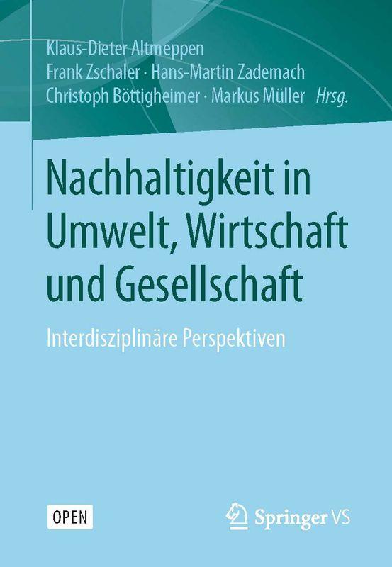 Bucheinband von 'Nachhaltigkeit in Umwelt, Wirtschaft und Gesellschaft - Interdisziplinäre Perspektiven'