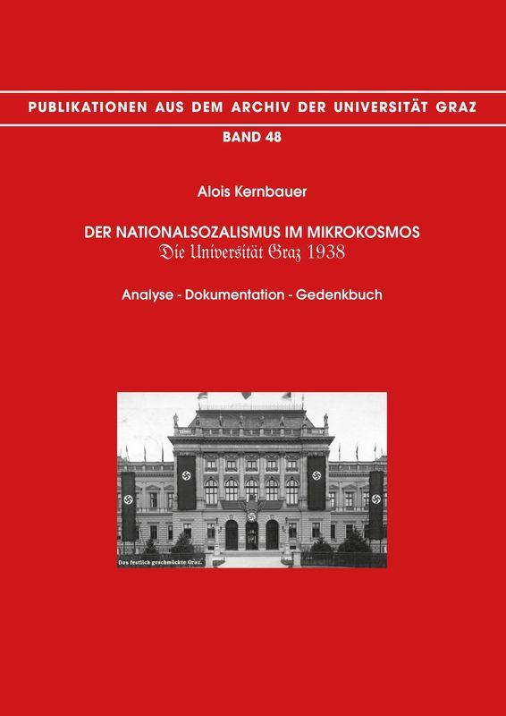 Bucheinband von 'Der Nationalsozialismus im Mikrokosmos. Die Universität Graz 1938 - Analyse – Dokumentation – Gedenkbuch, Band 48'