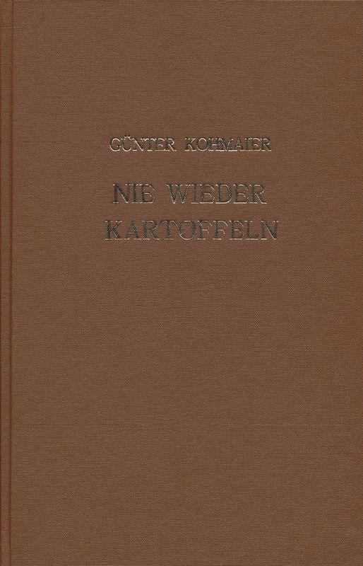 Bucheinband von 'Nie wieder Kartoffeln - Metamorphosen eines Belehrbaren'
