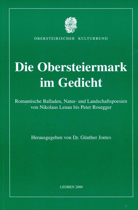 Bucheinband von 'Die Obersteiermark im Gedicht - Romantische Balladen, Natur- und Landschaftspoesien von Nikolaus Lenau bis Peter Rossegger'