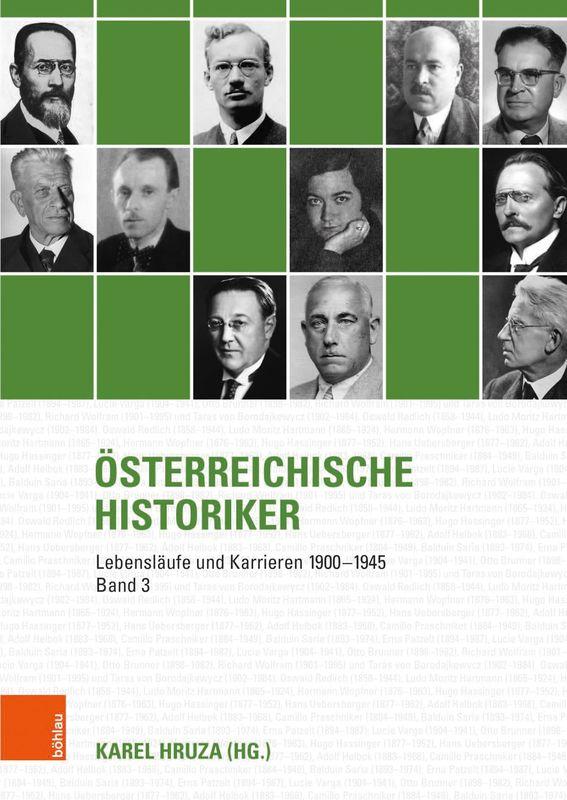 Cover of the book 'Österreichische Historiker - Lebensläufe und Karrieren 1900–1945, Volume 3'