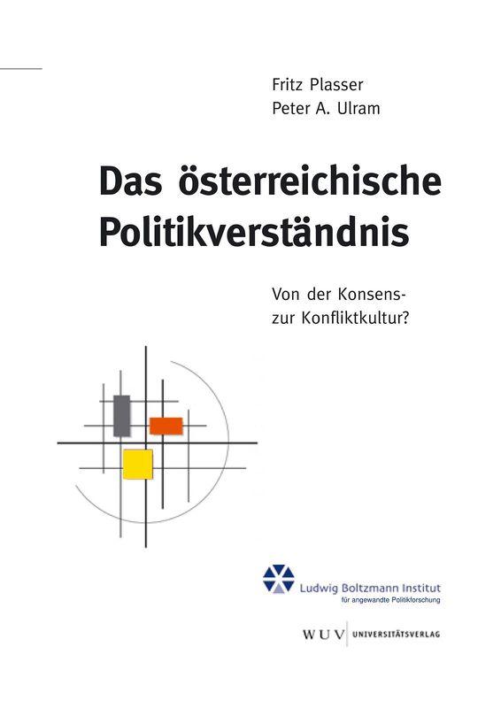 Bucheinband von 'Das österreichische Politikverständnis - Von der Konsens- zur Konfliktkultur?, Band 25'