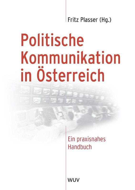 Bucheinband von 'Politische Kommunikation in Österreich - Ein praxisnahes Handbuch, Band 29'