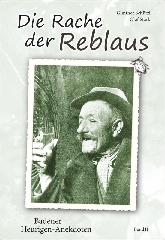 Bucheinband von 'Die Rache der Reblaus - Badener Heurigen-Anekdoten, Band II'