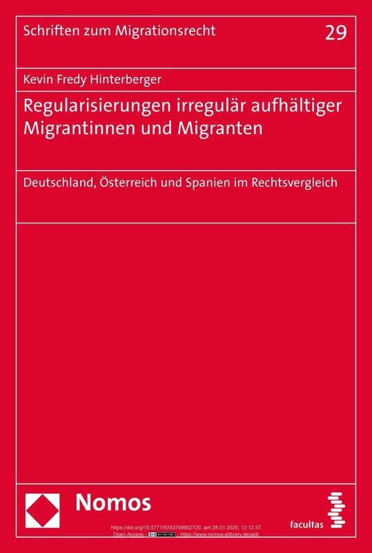 Bucheinband von 'Regularisierungen irregulär aufhältiger Migrantinnen und Migranten - Deutschland, Österreich und Spanien im Rechtsvergleich'