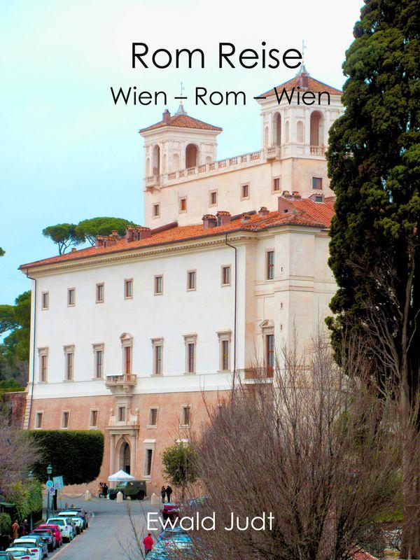 Bucheinband von 'Rom Reise - Wien - Rom - Wien'