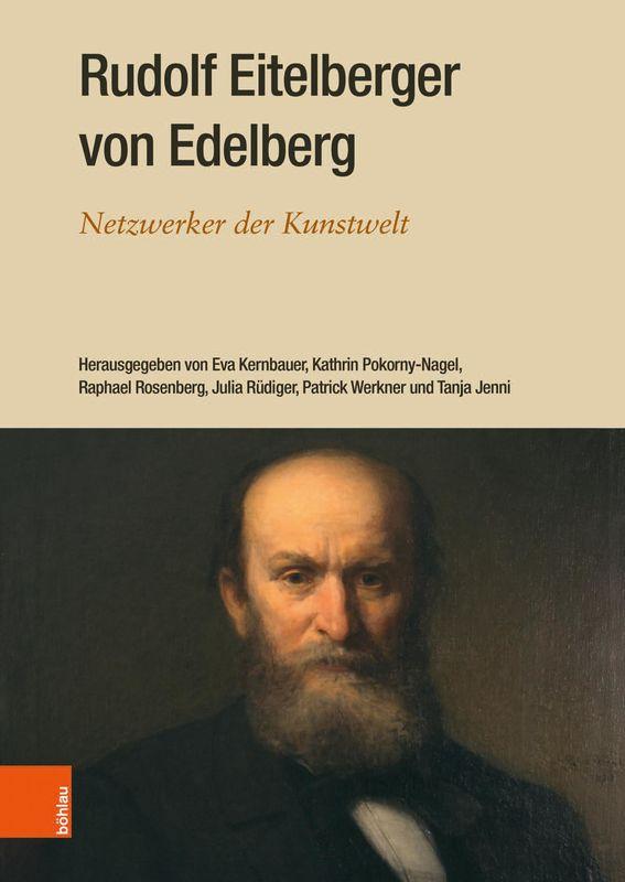 Bucheinband von 'Rudolf Eitelberger von Edelberg - Netzwerker der Kunstwelt'