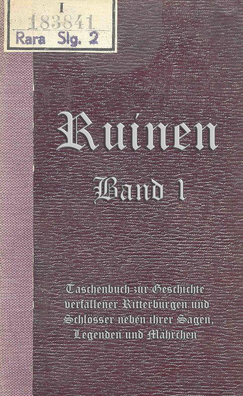 Bucheinband von 'Ruinen - oder Taschenbuch zur Geschichte verfallener Ritterburgen und Schlösser nebst ihren Sagen, Legenden und Mährchen, Band 1'