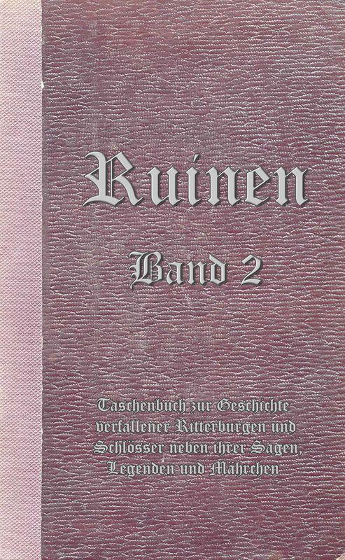 Bucheinband von 'Ruinen - oder Taschenbuch zur Geschichte verfallener Ritterburgen und Schlösser nebst ihren Sagen, Legenden und Mährchen, Band 2'