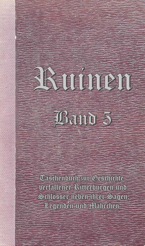 Bucheinband von 'Ruinen - oder Taschenbuch zur Geschichte verfallener Ritterburgen und Schlösser nebst ihren Sagen, Legenden und Mährchen, Band 5'