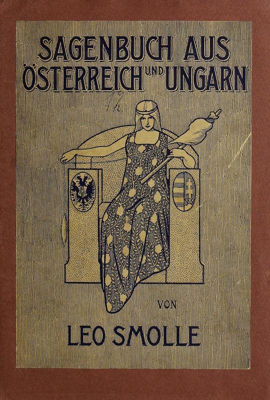 Bucheinband von 'Sagenbuch aus Österreich und Ungarn - Sagen und Volksmärchen aus den einzelnen Kronländern und aus den Ländern der Ungarischen Krone'