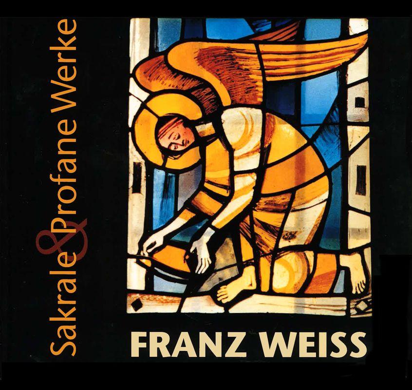 Bucheinband von 'FRANZ WEISS . Sakrale & Profane Werke'