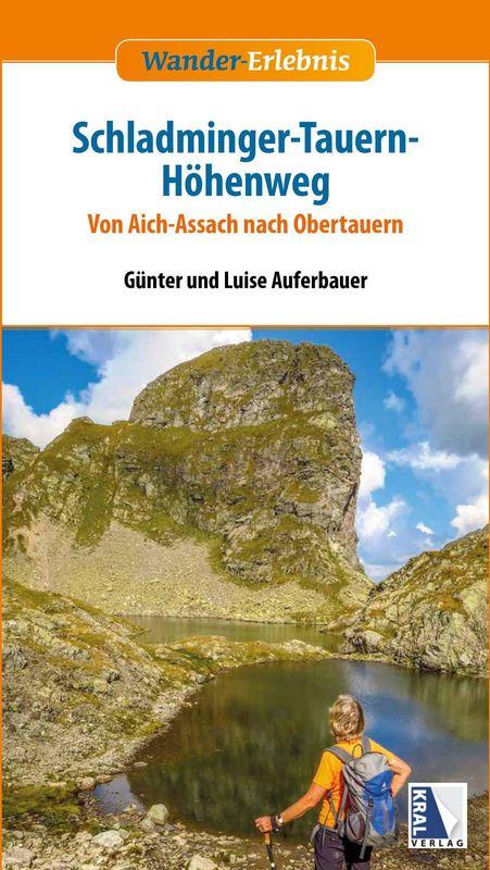 Cover of the book 'Schladminger-Tauern-Höhenweg - Von Aich-Assach nach Obertauern'
