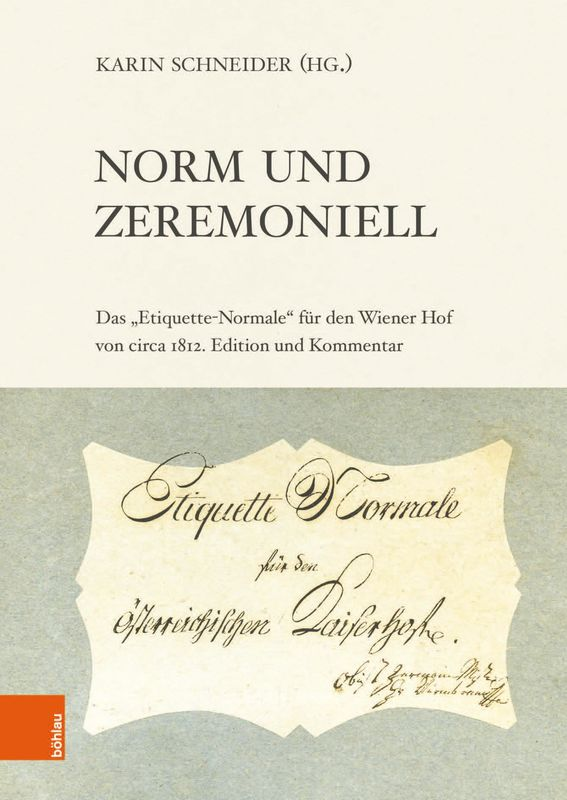 Bucheinband von 'Norm und Zeremoniell - Das Etiquette-Normale für den Wiener Hof von circa 1812'