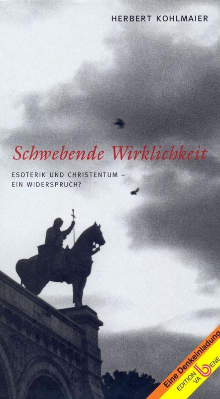 Bucheinband von 'Schwebende Wirklichkeit - Esoterik und Christentum - ein Widerspuch?'