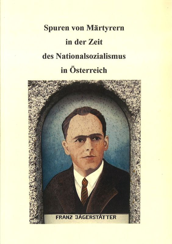 Bucheinband von 'Spuren von Märtyrern in der Zeit des Nationalsozialismus in Österreich'