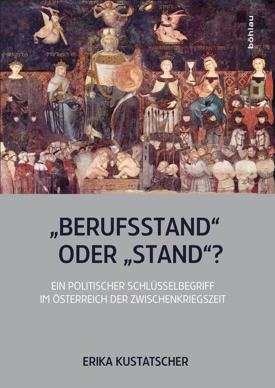 """Cover of the book '""""Berufsstand"""" oder """"Stand""""? - Ein politischer Schlüsselbegriff im Österreich der Zwischenkriegszeit'"""