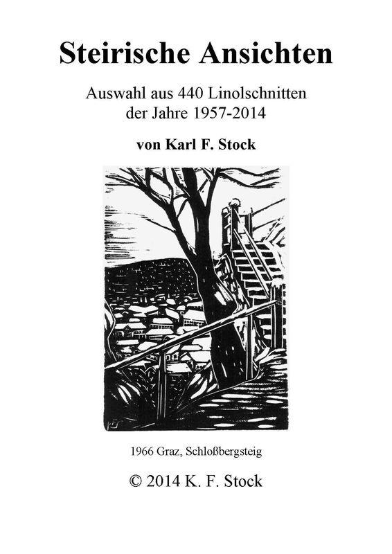 Bucheinband von 'Steirische Ansichten - Auswahl aus 440 Linolschnitten der Jahre 1957-2014'