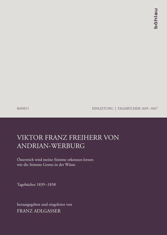 """Bucheinband von '""""Österreich wird meine Stimme erkennen lernen wie die Stimme Gottes in der Wüste"""" - Tagebücher 1839–1858, Band I'"""
